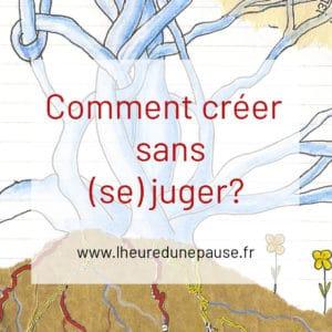 COMMENT CREER SANS (SE) JUGER
